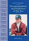Oceanographers and Explorers of the Sea, Kirk Polking, 0766011135