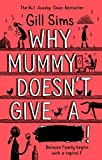 Why Mummy Doesn't Give a ...!: The Sunday Times Number One Bestselling Author