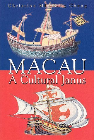 Macau: A Cultural Janus by Christina Miu Cheng - Miu Miu Kong Hong