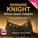 Where Death Delights Audiobook by Bernard Knight Narrated by Jonathan Keeble
