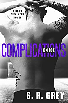 Complications on Ice (Boys of Winter Book 3) by [Grey, S.R.]