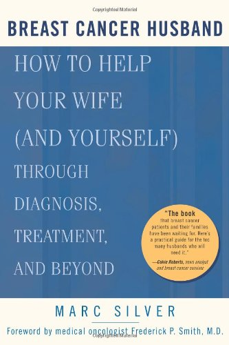 Chest Cancer Husband: How to Help Your Wife (and Yourself) during Diagnosis, Treatment and Beyond
