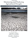 img - for Monitoring and Predicting Agricultural Drought: A Global Study by Boken Vijendra K. Cracknell Arthur P. Heathcote Ronald L. (2005-04-14) Hardcover book / textbook / text book