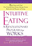img - for Intuitive Eating, 3rd Edition: A Revolutionary Program that Works by Evelyn Tribole (2012-09-15) book / textbook / text book