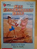 Dawn on the Coast (The Baby-Sitters Club #23) offers