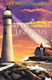 The Maidenstone Lighthouse, Sally Smith O'Rourke, 0758220642