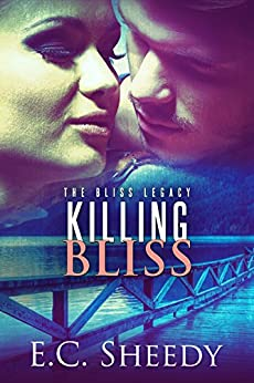 Killing Bliss: The Bliss Legacy - Book 1 by [Sheedy, EC]