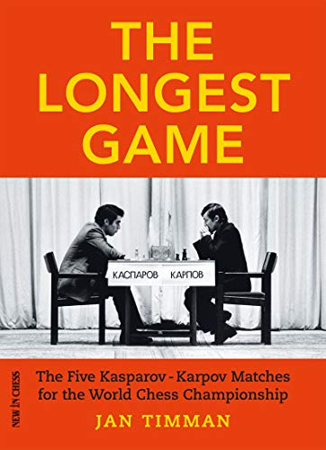 Pdf Entertainment The Longest Game: The Five KasparovKarpov Matches for the World Chess Championship