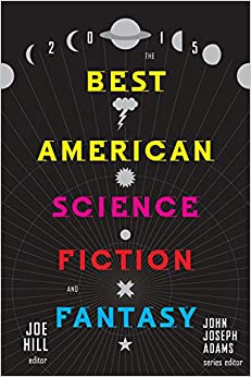 The Best American Science Fiction and Fantasy 2015: Joe