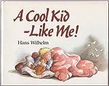 A Cool Kid - Like Me!, Hans Wilhelm, 0517578212