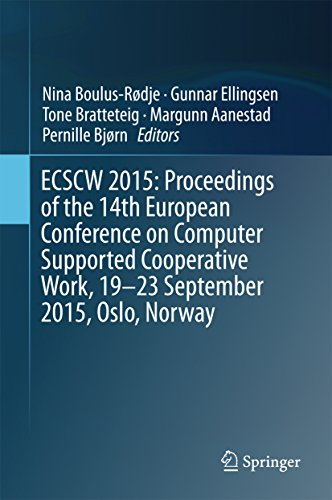 Download ECSCW 2015: Proceedings of the 14th European Conference on Computer Supported Cooperative Work, 19-23 September 2015, Oslo, Norway Pdf