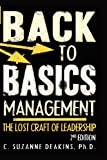 Back to Basics Management : The Lost Craft of Leadership, Deakins, Suzanne, 1893075680