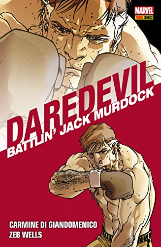 Daredevil Collection Vol. 5: Battlin' Jack Murdock (Italian Edition) - Daredevil Battlin Jack