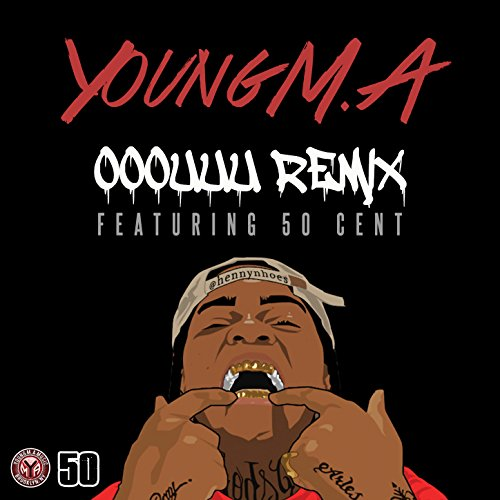 Ooouuu Remix (Feat. 50 Cent) [Explicit]