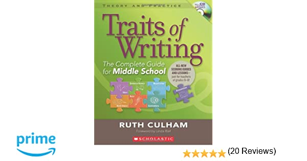 Traits of Writing: The Complete Guide for Middle School (Theory ...