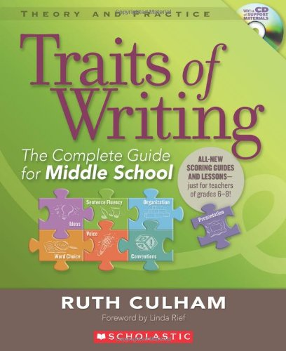 Traits of Writing: The Complete Guide for Middle School (Theory and Practice (Scholastic)) ()