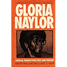 Gloria Naylor: Critical Perspectives Past And Present (Amistad Literary Series)
