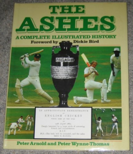 The Ashes, The: A Complete Illustrated History by Troddy Books