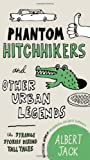 Phantom Hitchhikers and Other Urban Legends, Albert Jack, 0399161538
