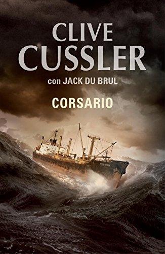 Corsario (Juan Cabrillo 6) (EXITOS) Tapa blanda – 1 jul 2010 Clive Cussler Jack B. Du Brul Alberto Coscarelli PLAZA & JANES