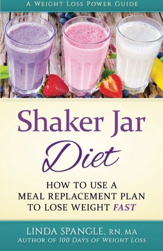 Shaker Jar Diet: How to Use a Meal Replacement Plan to Lose Weight Fast pdf
