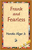 Frank and Fearless, Horatio Alger, 1421833484