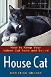 House Cat: How to Keep Your Indoor Cat Sane and Sound
