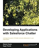 Developing Applications with Salesforce Chatter Front Cover