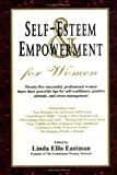 Self Esteem and Empowerment for Women, Linda Ellis Eastman, 0979115329