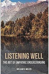 Listening Well: The Art of Empathic Understanding Paperback