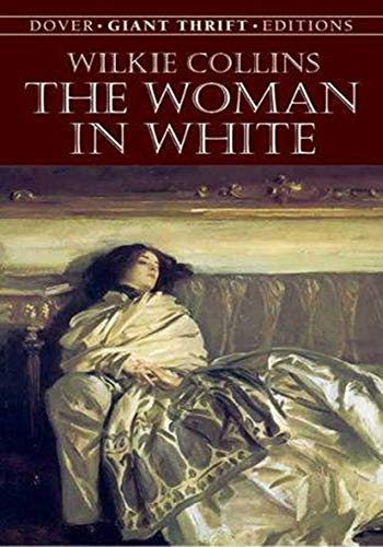 The Woman in White - (ANNOTATED) Original, Unabridged, Complete, Enriched [Oxford University Press]