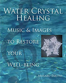 Water crystal healing music and images to restore your well being water crystal healing music and images to restore your well being by emoto fandeluxe Choice Image