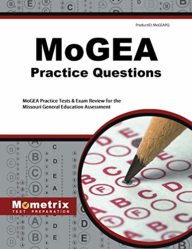 MoGEA Practice Questions: MoGEA Practice Tests & Exam Review for the Missouri General Education Assessment (Mometrix Test Preparation)