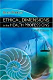 Ethical Dimensions In Health Professions by Ruth Purtilo [Saunders,2004] [Paperback] 4TH EDITION