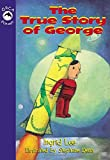 img - for The True Story of George (Orca Echoes) book / textbook / text book
