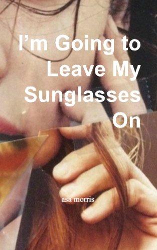 I'm Going to Leave My Sunglasses - Usa Sunglasses I