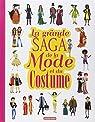 La grande saga de la mode et du costume par Sedlackova