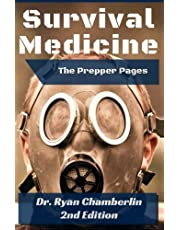 The Prepper Pages: A Surgeon's Guide to Scavenging Items for a Medical Kit, and Putting Them to Use While Bugging Out