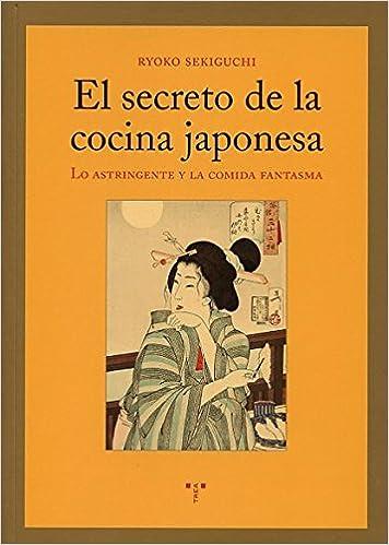El secreto de la cocina japonesa: Lo astringente y la comida ...