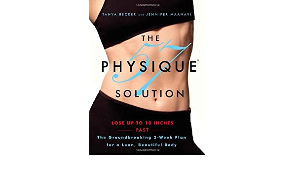 The Physique 57TM Solution: The Groundbreaking 2-Week Plan ...