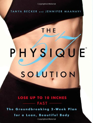 The Physique 57(R) Solution: The Groundbreaking 2-Week Plan for a Lean, Beautiful Body (Best Physique In The World)