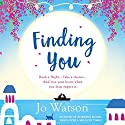 Finding You: Destination Love, Book 3 Hörbuch von Jo Watson Gesprochen von: Carly Robins