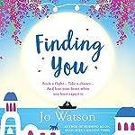 Finding You: Destination Love, Book 3   Jo Watson