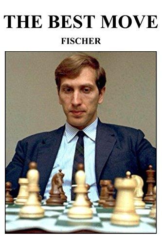 The Best Move: Fischer