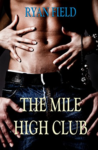 The Mile High Club by [Field, Ryan]