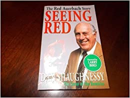 Seeing Red: The Red Auerbach Story by Shaughnessy, Dan, Bird, Larry (1995)