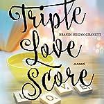 Triple Love Score   Brandi Megan Granett