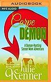 Carpe Demon (Demon-Hunting Soccer Mom)