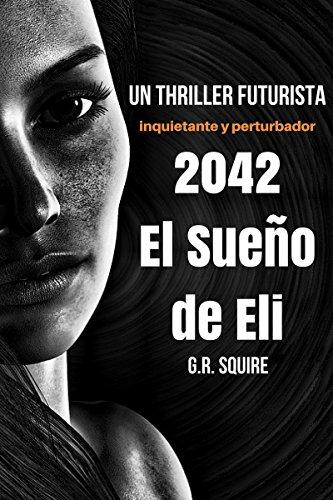 2042. El sueño de eli de G.R. Squire