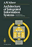 Architecture of Integrated Information Systems : Foundations of Enterprise Modelling, Scheer, August-Wilhelm, 3642973914